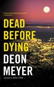 Dead Before Dying (ebok) av Deon Meyer