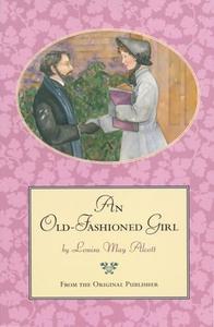 An Old-Fashioned Girl (ebok) av Louisa May Al