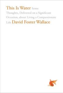 This Is Water (ebok) av David Foster Wallace