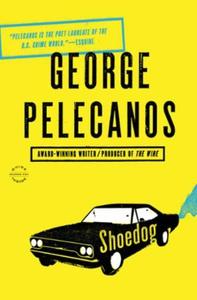 Shoedog (ebok) av George P. Pelecanos