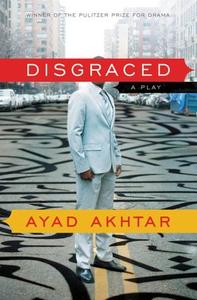 Disgraced (ebok) av Ayad Akhtar