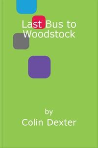 Last Bus to Woodstock (e-bog) af Colin Dexter