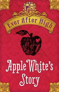 Ever After High Shorts: Apple White's Story (