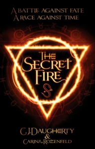 The Secret Fire (ebok) av C. J. Daugherty, Ca