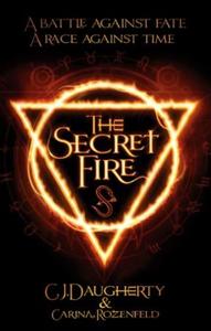 The Secret Fire (ebok) av C. J. Daugherty, Ca