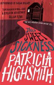 This Sweet Sickness (ebok) av Patricia Highsm