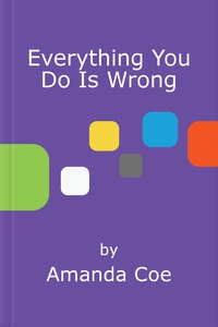 Everything You Do Is Wrong (ebok) av Amanda C