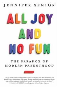All Joy and No Fun (ebok) av Jennifer Senior