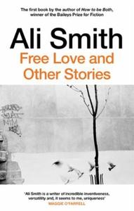 Free Love And Other Stories (ebok) av Ali Smi