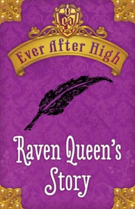 Ever After High Shorts: Raven Queen's Story (