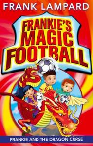 Frankie's Magic Football: Frankie and the Dra