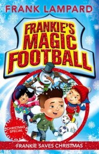 Frankie Saves Christmas (ebok) av Frank Lampa