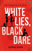 White Lies, Black Dare
