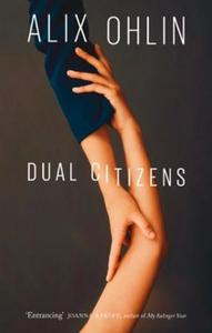 Dual Citizens (ebok) av Alix Ohlin