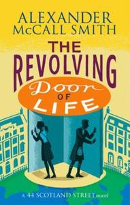 The Revolving Door of Life (ebok) av Alexande