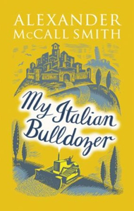 My Italian Bulldozer (ebok) av Alexander McCa