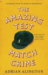 The Amazing Test Match Crime (ebok) av Adrian