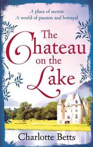The Chateau on the Lake (ebok) av Charlotte B