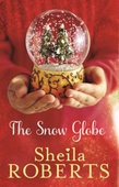 The Snow Globe: a heartwarming, uplifting and cosy Christmas read