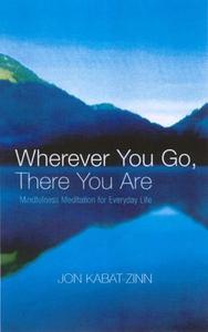 Wherever You Go, There You Are (ebok) av Jon