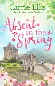Absent in the Spring (ebok) av Carrie Elks