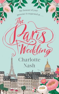 The paris wedding (ebok) av Charlotte Nash