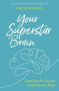 Your Superstar Brain (ebok) av Kaja Nordengen