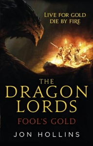 The Dragon Lords 1: Fool's Gold (ebok) av Jon