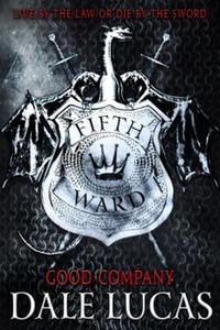The Fifth Ward: Good Company (ebok) av Dale L