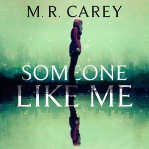 Someone Like Me (lydbok) av M. R. Carey, Ukje