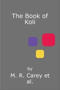 The Book of Koli (lydbok) av M. R. Carey