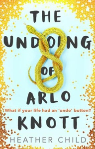 The Undoing of Arlo Knott (ebok) av Heather C