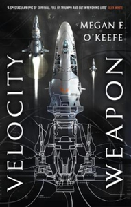 Velocity Weapon (ebok) av Megan E. O'Keefe