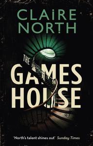 The Gameshouse (ebok) av Claire North