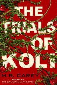 The Trials of Koli (ebok) av M. R. Carey