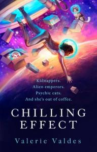 Chilling Effect (ebok) av Valerie Valdes