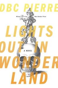 Lights Out in Wonderland (e-bok) av DBC Pierre
