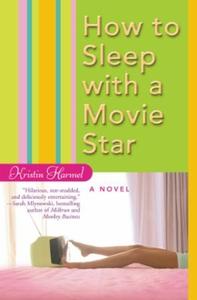 How to Sleep with a Movie Star (ebok) av Kris