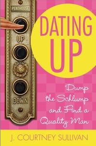 Dating Up (ebok) av J. Courtney Sullivan