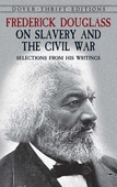Frederick Douglass on Slavery and the Civil War