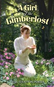 A Girl of the Limberlost (e-bok) av Gene Stratt