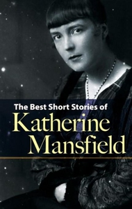 The Best Short Stories of Katherine Mansfield (