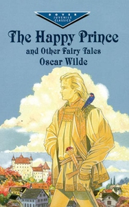 The Happy Prince and Other Fairy Tales (e-bok)