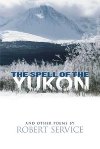 The Spell of the Yukon and Other Poems (e-bok)