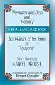 """Pleasures and Days and """"Memory"""" / Les Plaisirs et les Jours et """"Souvenir"""" Short Stories by Marcel Proust"""