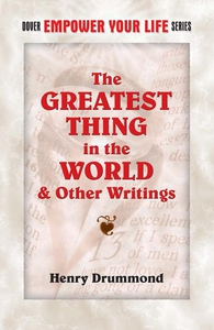 The Greatest Thing in the World and Other Writings (e-bog) af Henry Drummond