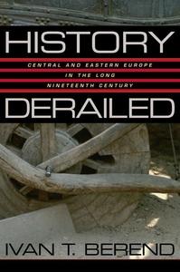History Derailed (e-bok) av Ivan T. Berend