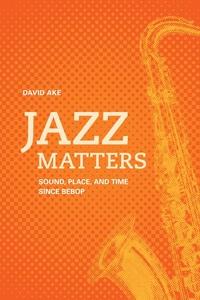 Jazz Matters (e-bok) av David Ake