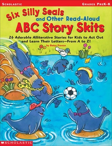 Six Silly Seals and Other Read-Aloud ABC Story
