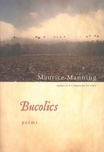 Bucolics (e-bok) av Maurice Manning